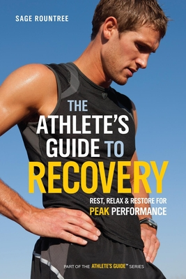 The Athlete's Guide to Recovery: Rest, Relax, and Restore for Peak Performance Cover Image
