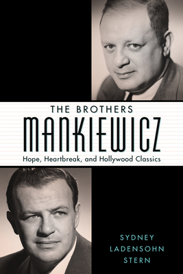 The Brothers Mankiewicz: Hope, Heartbreak, and Hollywood Classics (Hollywood Legends)