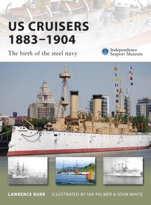 US Cruisers 1883-1904: The birth of the steel navy Cover Image