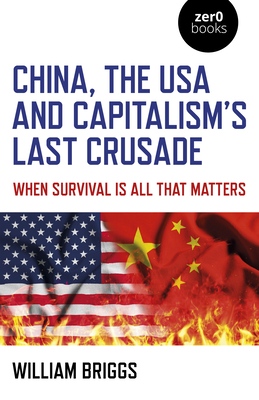 Cover for China, the USA and Capitalism's Last Crusade