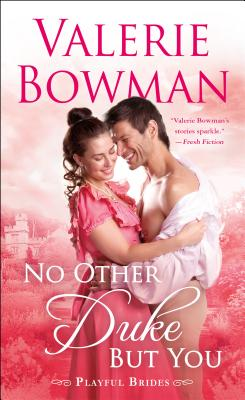 No Other Duke But You: A Playful Brides Novel Cover Image