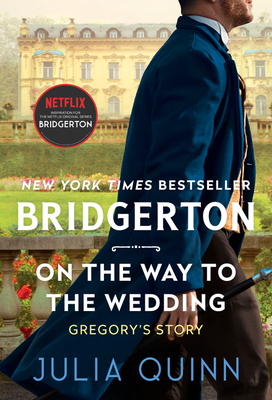 On the Way to the Wedding: Bridgerton (Bridgertons #8) Cover Image