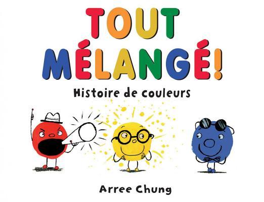 Tout M?lang?!: Histoire de Couleurs Cover Image