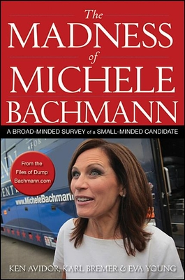The Madness of Michele Bachmann Cover