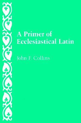 A Primer of Ecclesiastical Latin Cover Image