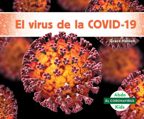 El Virus de la Covid-19 (the Covid-19 Virus) Cover Image