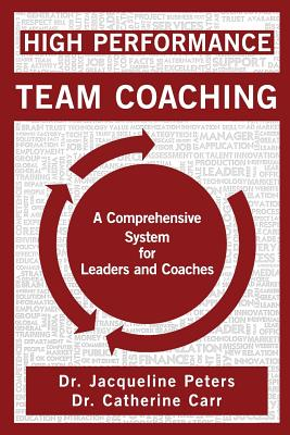High Performance Team Coaching: A Comprehensive System for Leaders and Coaches Cover Image