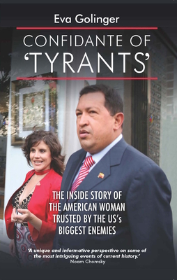 Confidante of 'tyrants': The Story of the American Woman Trusted by the Us's Biggest Enemies Cover Image