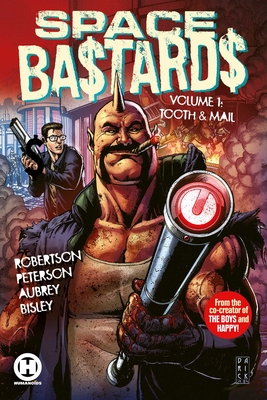 Space Bastards Vol. 1: Tooth & Mail Cover Image