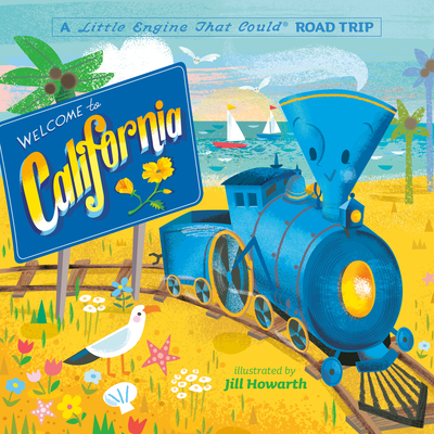 Welcome to California: A Little Engine That Could Road Trip (The Little Engine That Could) Cover Image