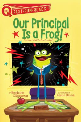 Cover for Our Principal Is a Frog! (QUIX)