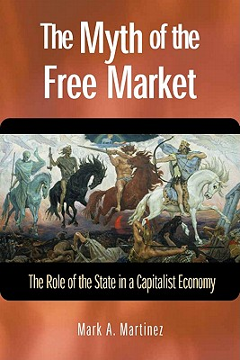 The Myth of the Free Market Cover