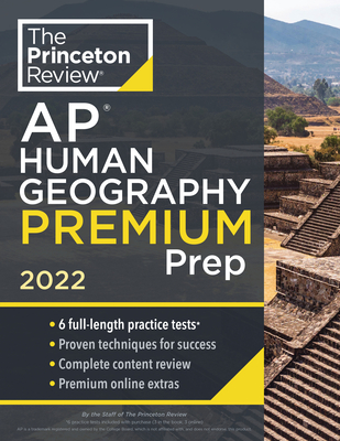 Princeton Review AP Human Geography Premium Prep, 2022: 6 Practice Tests + Complete Content Review + Strategies & Techniques (College Test Preparation) Cover Image