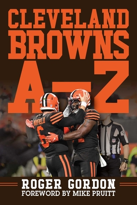 Cleveland Browns A - Z: An Alphabetical History of Browns Football Cover Image