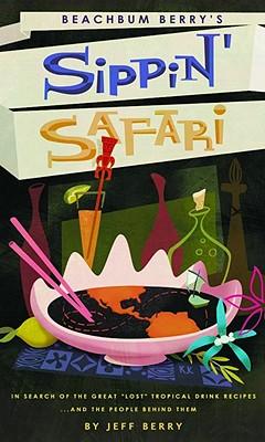Beachbum Berry's Sippin' Safari Cover Image