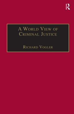 Cover for A World View of Criminal Justice (International and Comparative Criminal Justice)