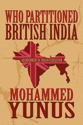 Cover for Who Partitioned British India