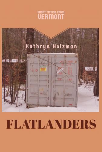 Flatlanders - Short Fiction From Vermont Cover Image