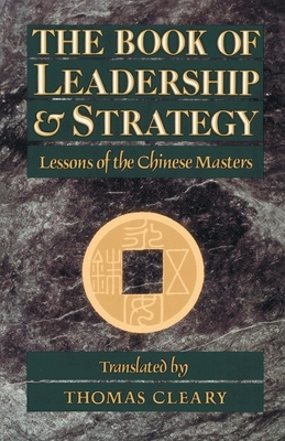 The Book of Leadership and Strategy: Lessons of the Chinese Masters Cover Image