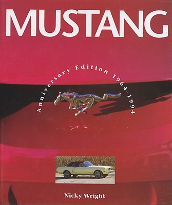 Mustang: Anniversary Edition 1964-1994 Cover Image