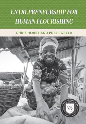 Entrepreneurship for Human Flourishing (Values and Capitalism) Cover Image