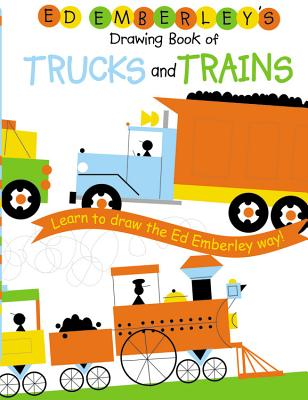Ed Emberley's Drawing Book of Trucks and Trains Cover Image