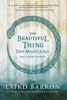 The Beautiful Thing That Awaits Us All (Hardcover) By Laird Barron