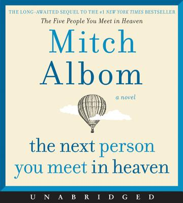 The Next Person You Meet in Heaven CD: The Sequel to The Five People You Meet in Heaven Cover Image