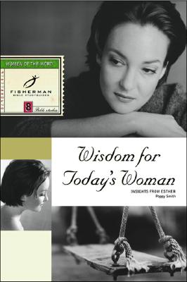 Wisdom for Today's Woman: Insights from Esther Cover Image