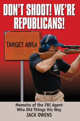 Don't Shoot! We're Republicans! Cover