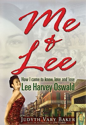 Me & Lee: How I Came to Know, Love and Lose Lee Harvey Oswald Cover Image