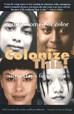 Colonize This!: Young Women of Color on Today's Feminism (Live Girls) Cover Image