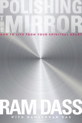 Polishing the Mirror: How to Live from Your Spiritual Heart Cover Image