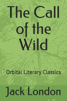 The Call of the Wild: Orbital Literary Classics Cover Image