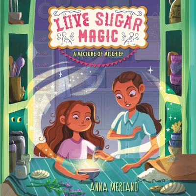 Love Sugar Magic: A Mixture of Mischief Lib/E cover