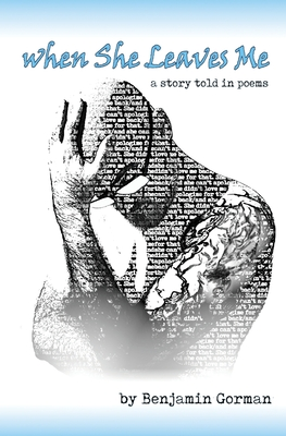 When She Leaves Me: A Story Told in Poems Cover Image