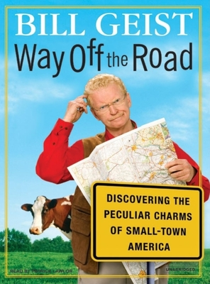 Way Off the Road: Discovering the Peculiar Charms of Small-Town America Cover Image
