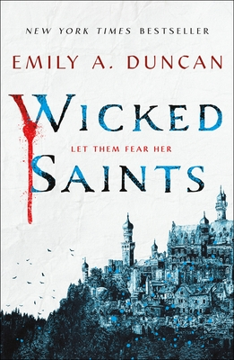 Wicked Saints: A Novel (Something Dark and Holy #1)