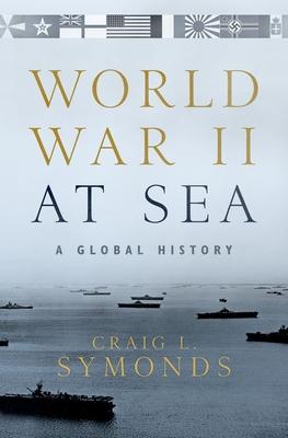 World War II at Sea: A Global History Cover Image