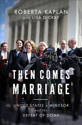 Then Comes Marriage: United States v. Windsor and the Defeat of DOMA Cover Image