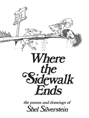 Where the Sidewalk Ends: Poems and Drawings Cover Image