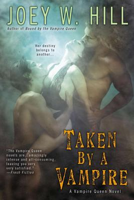 Taken by a Vampire (A Vampire Queen Novel #1) Cover Image