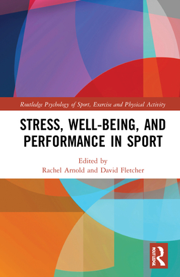 Stress, Well-Being, and Performance in Sport (Routledge Psychology of Sport) Cover Image