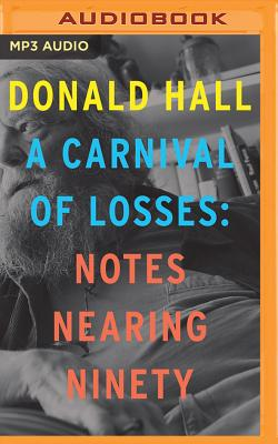 A Carnival of Losses: Notes Nearing Ninety Cover Image