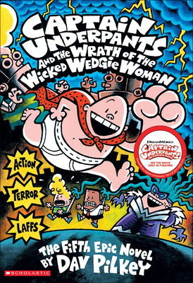 Captain Underpants and the Wrath of the Wicked Wedgie Woman Cover Image