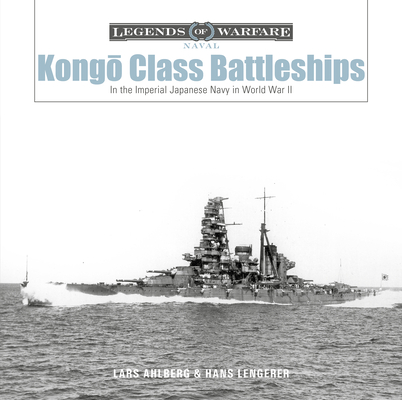 Kongō-Class Battleships: In the Imperial Japanese Navy in World War II (Legends of Warfare: Naval #16) Cover Image