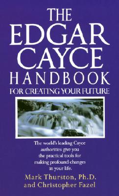 The Edgar Cayce Handbook for Creating Your Future Cover