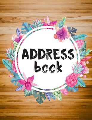 Address Book: Large Print - Contact Book - Alphabetical For Contact 8.5x11(inches) - Address Book For Record 300 Contact, Birthdays, Cover Image