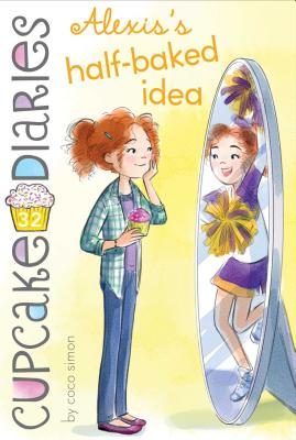 Alexis's Half-Baked Idea (Cupcake Diaries #32) Cover Image