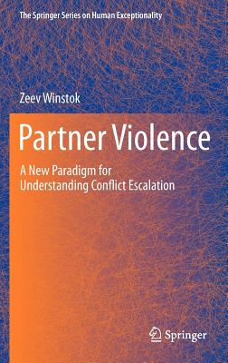 Partner Violence: A New Paradigm for Understanding Conflict Escalation Cover Image